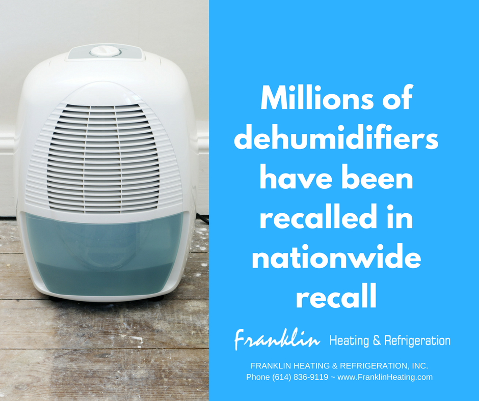 Millions of dehumidifiers have been recalled in nationwide recall.