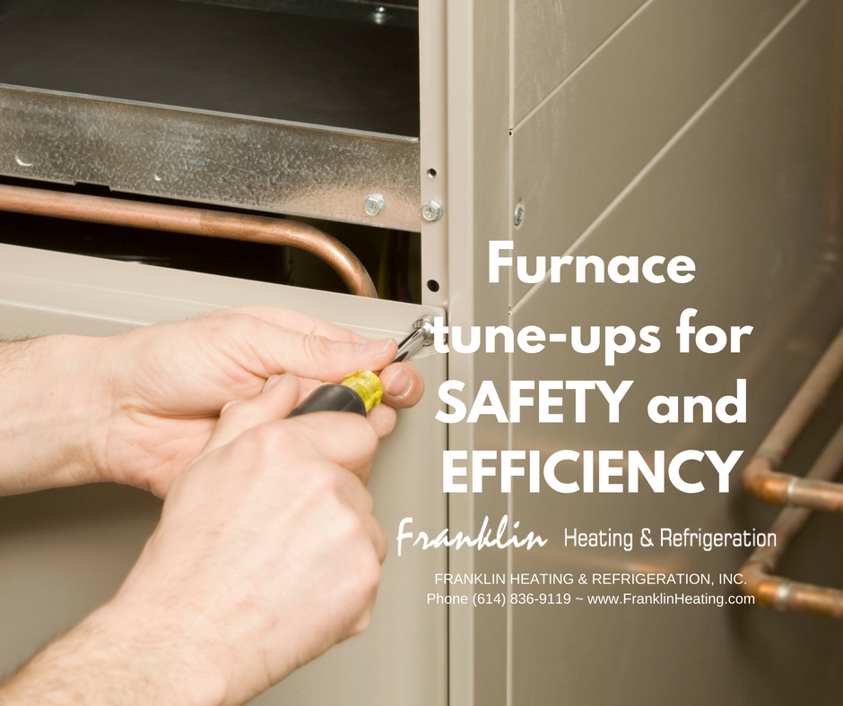 Furnace tune-ups for SAFETY and EFFICIENCY